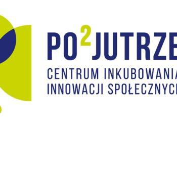 Po-Pojutrze: Centrum Inkubowania Innowacji Społecznych