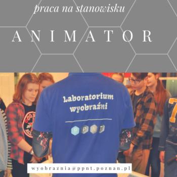 Szukamy animatora do Laboratorium Wyobraźni