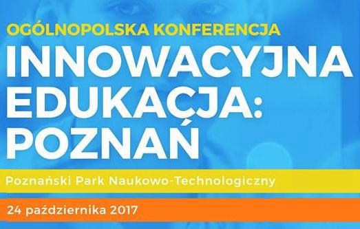 INNOWACYJNA EDUKACJA_konferencja w PPNT Poznan