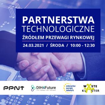 Partnerstwa technologiczne w praktyce – zapraszamy na webinar 24.03