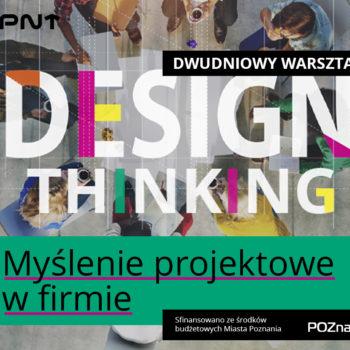 Zaproszenie na bezpłatny warsztat – Myślenie projektowe (Design Thinking) w firmie