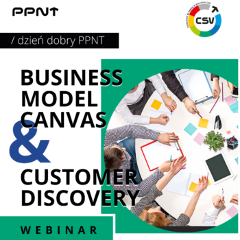 """Webinar w ramach Dzień Dobry PPNT """"Business Model Canvas & Customer Discovery"""" – 06.07"""